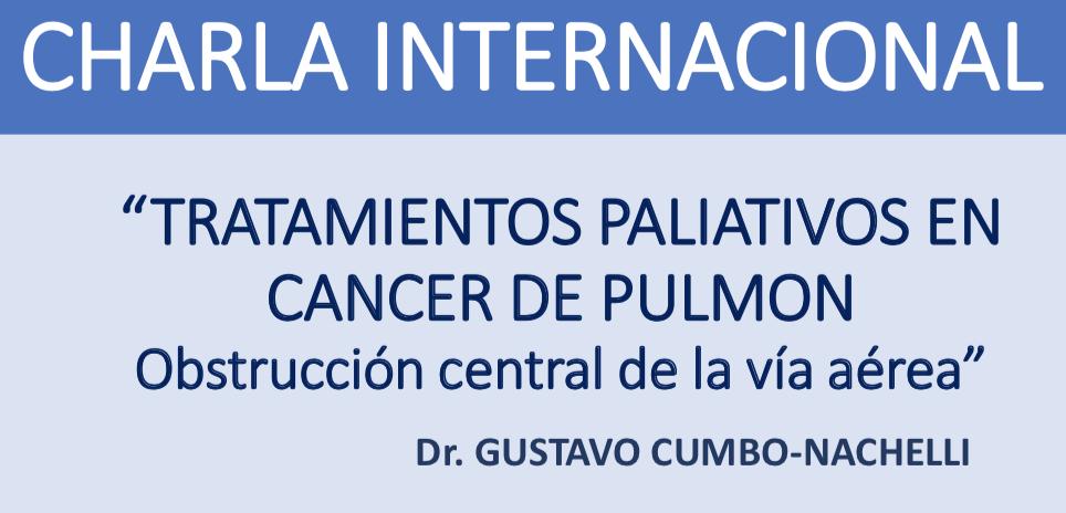 """Charla Internacional """"Tratamientos paliativos en Cáncer de Pulmón"""" • Dr. Gustavo Cumbo-Nachelli"""